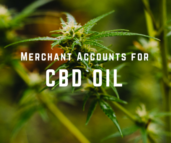 Merchant Accounts for CBD Oil - Limitless Payment Solutions